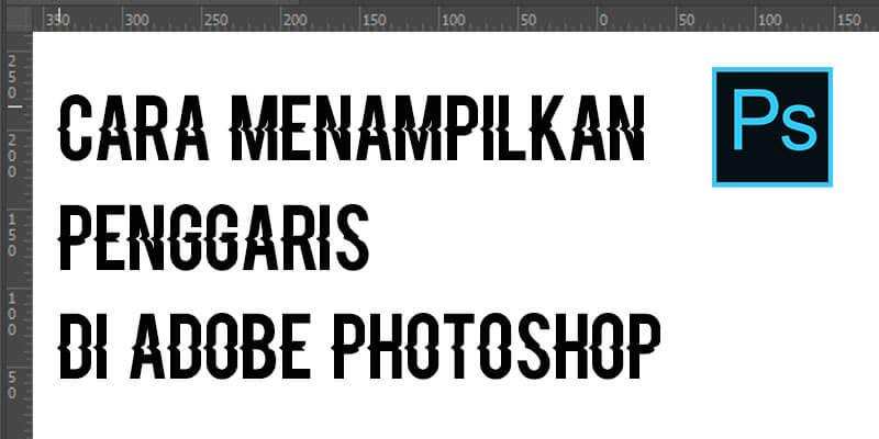 cara-menampilkan-penggaris-di-adobe-photoshop